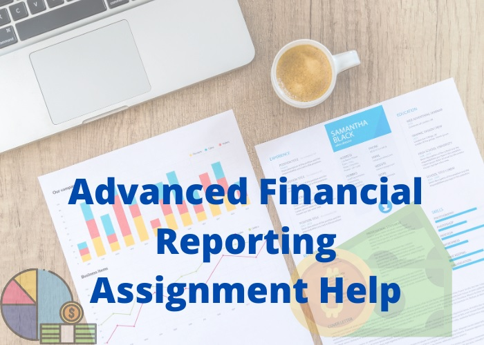advanced financial reporting assignment help