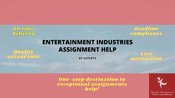 entertainment industries assignment help