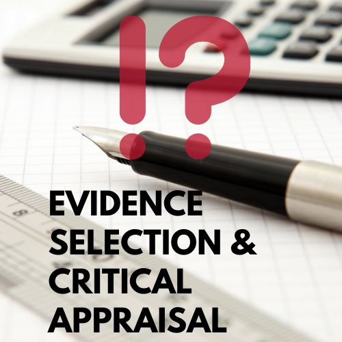 evidence selection and critical appraisal