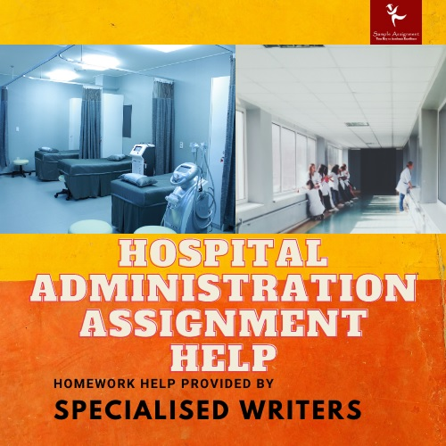 hospital administration assignment help