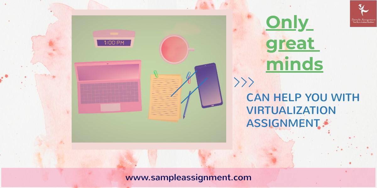 Virtualisation Assignment Help