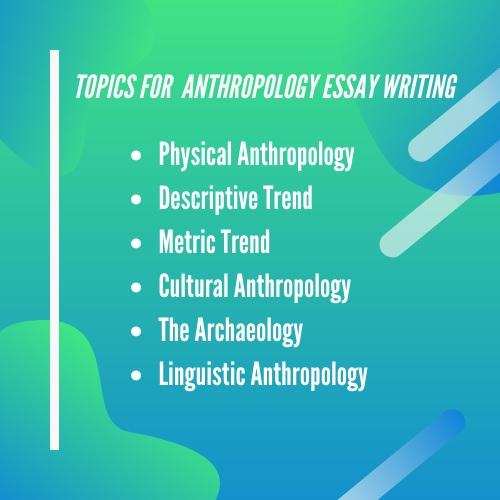 anthropology essay topics