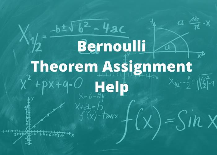 Bernoulli theorem assignment help