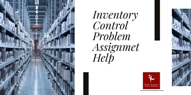 inventory control assignment help Australia