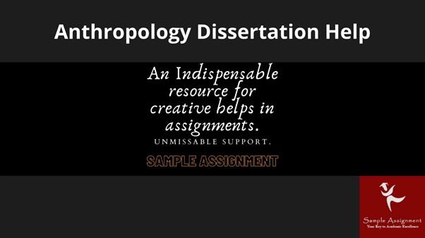 anthropology dissertation help online