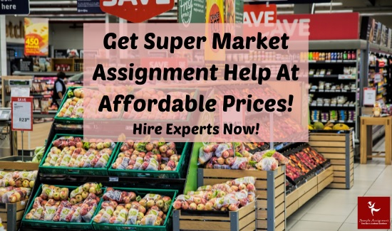 get super market assignment help at affordable prices