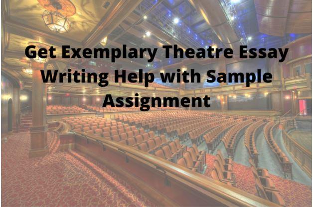 theatre essay writing help uk