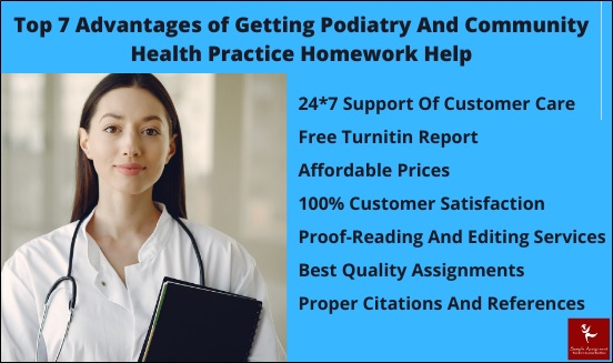 top 7 advantages of getting podiatry and community health pratice homework help