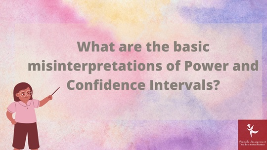 what are the basic misinterpretations of power and confidence intervals