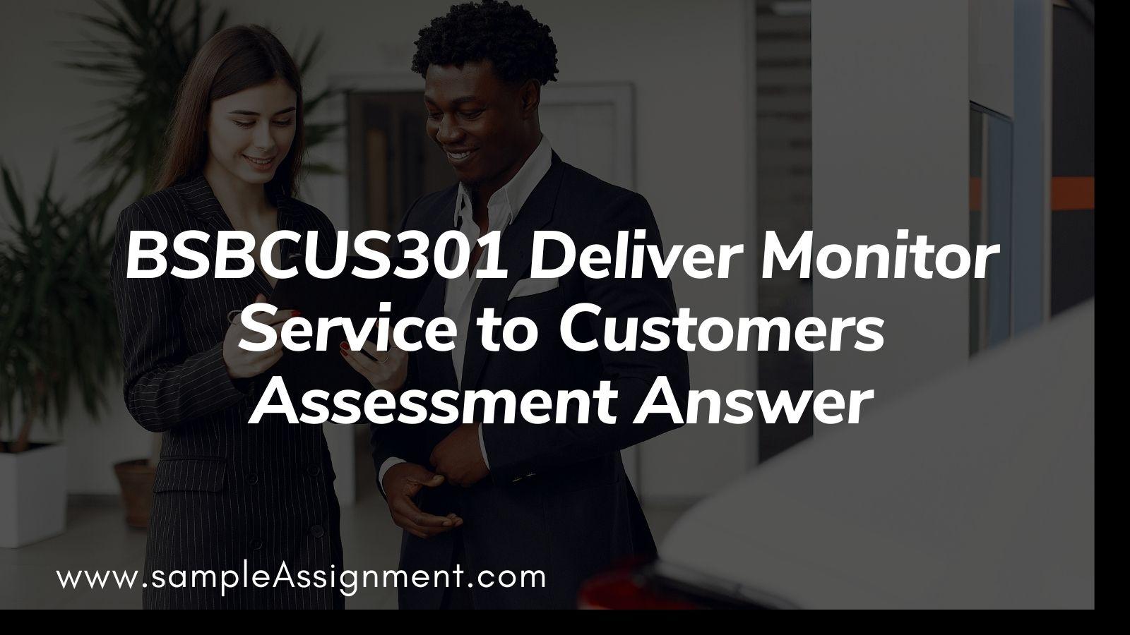BSBCUS301 assessment answer