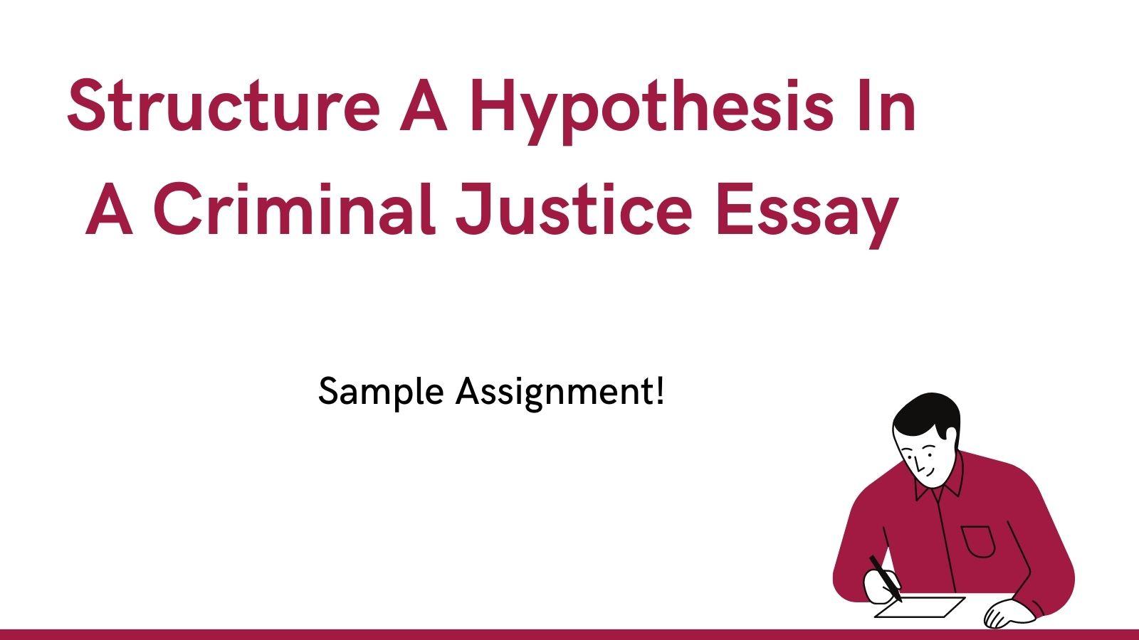 hypothesis in a criminal justice essay