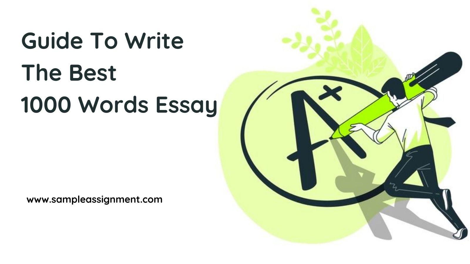 1000 words essay writing help