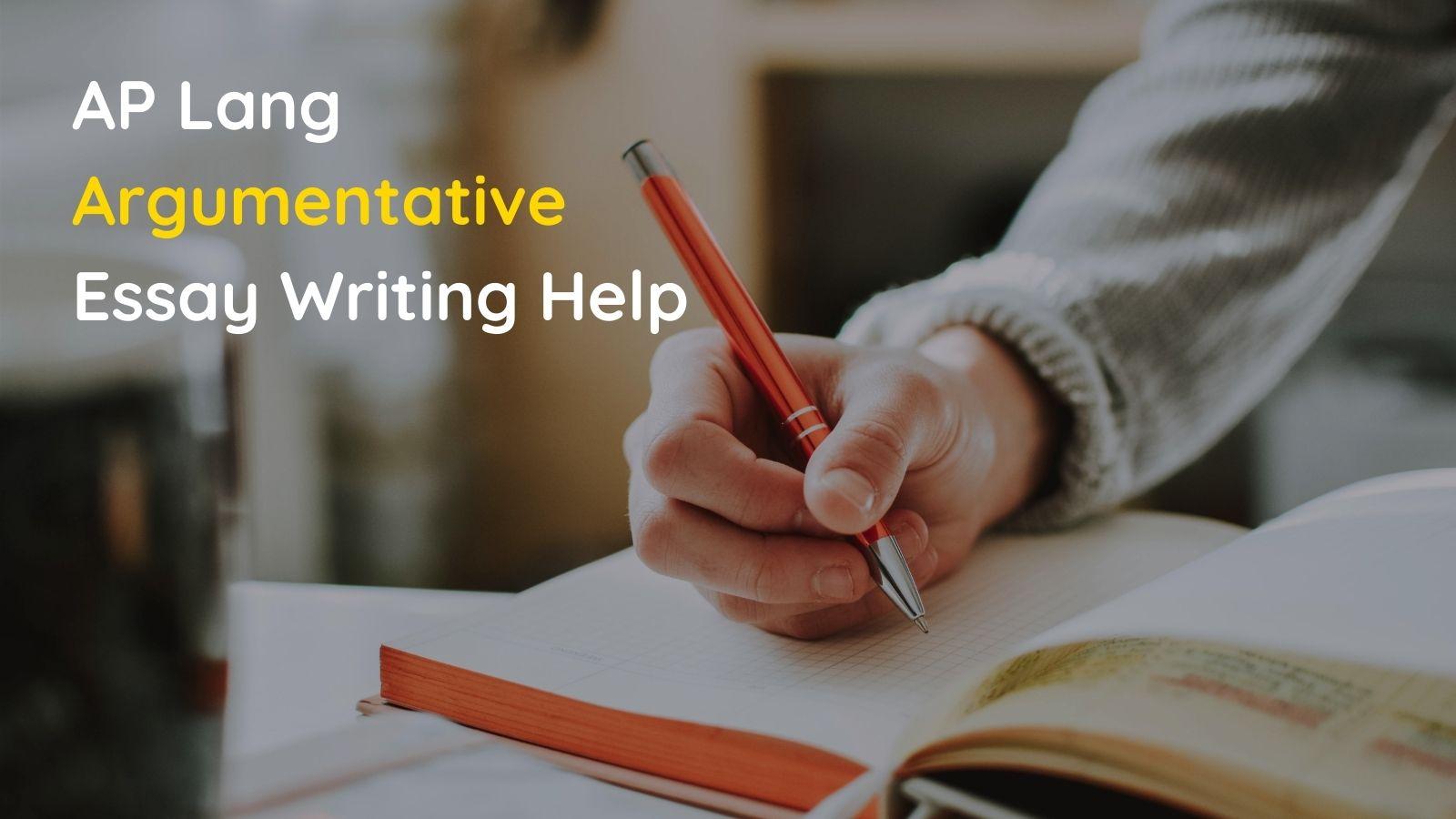 AP Lang Argumentative Essay Help