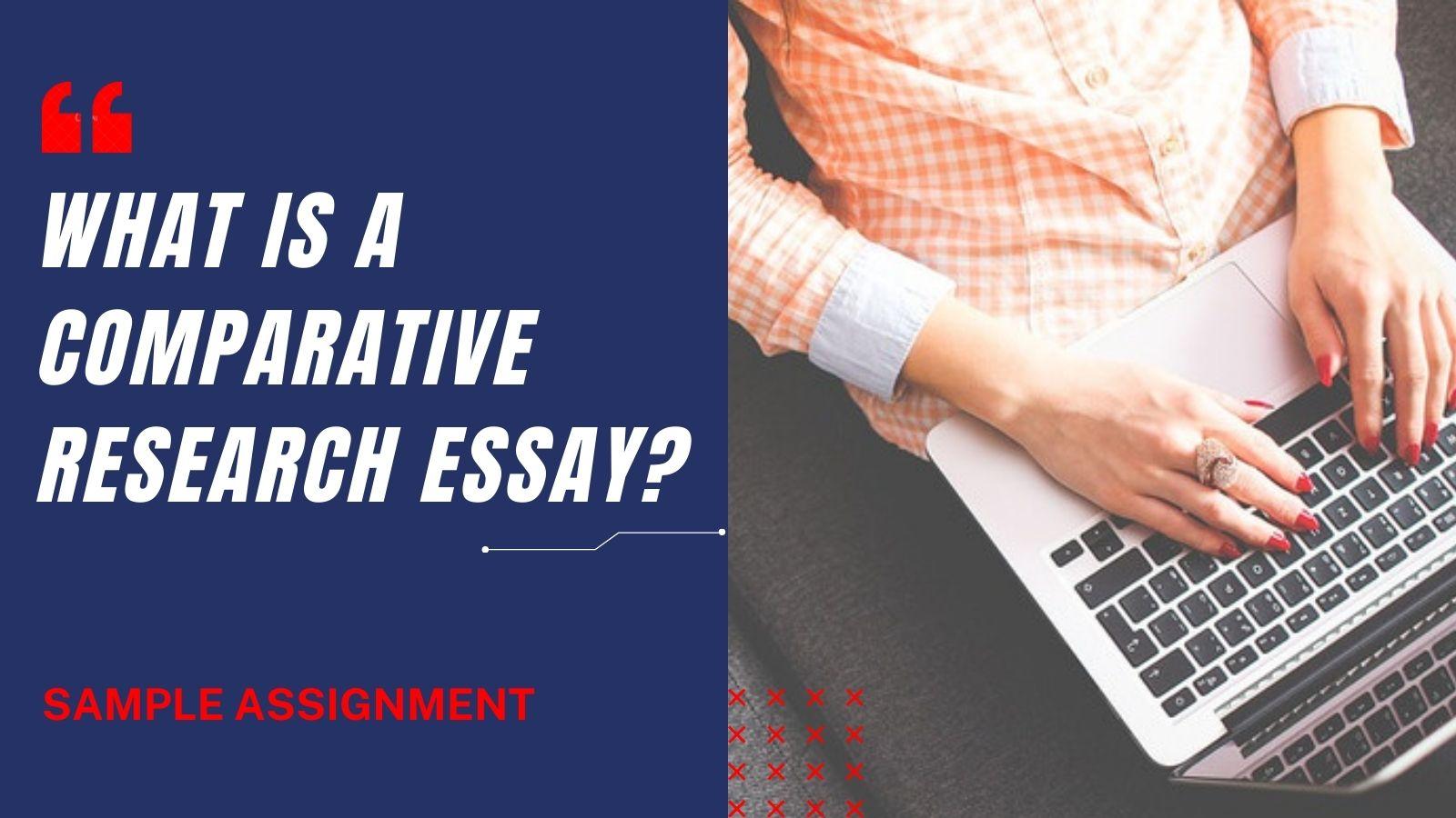 comparative research essay